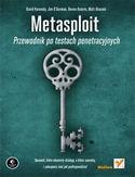 Metasploit. Przewodnik po testach penetracyjnych