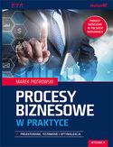 Procesy biznesowe w praktyce. Projektowanie, testowanie i optymalizacja. Wydanie II